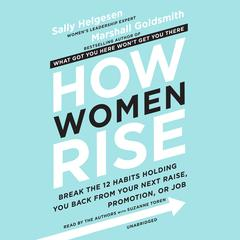 How Women Rise by Sally Helgesen audiobook