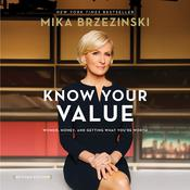 Know Your Value, Revised Edition by  Mika Brzezinski audiobook