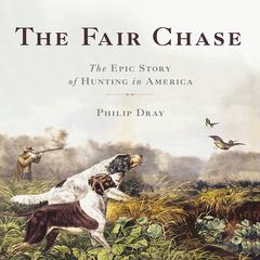 The Fair Chase by Philip Dray audiobook