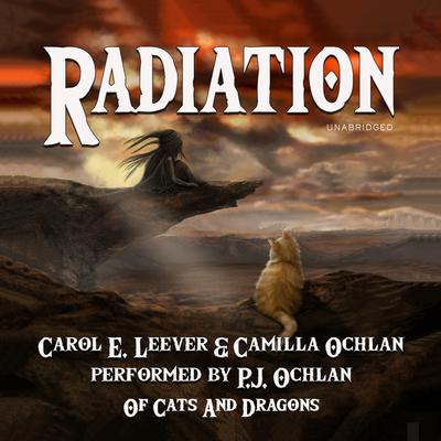 Radiation by Carol E. Leever audiobook