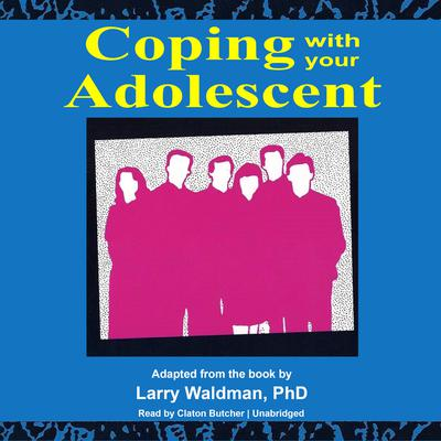 Coping with Your Adolescent by Larry F. Waldman audiobook
