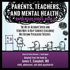 Parents, Teachers, and Mental Health by James E. Campbell audiobook