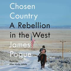 Chosen Country by James Pogue audiobook