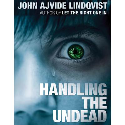Handling the Undead by John Ajvide Lindqvist audiobook