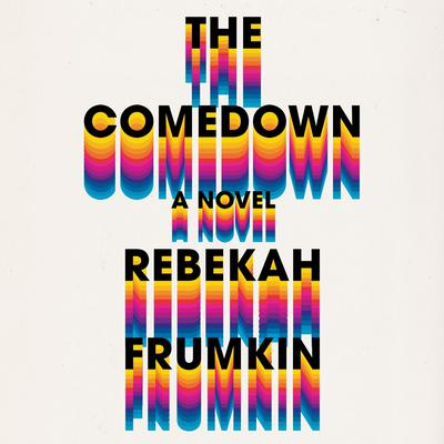 The Comedown by Rebekah Frumkin audiobook