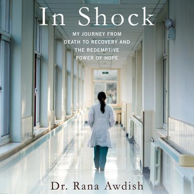 In Shock by Rana Awdish audiobook
