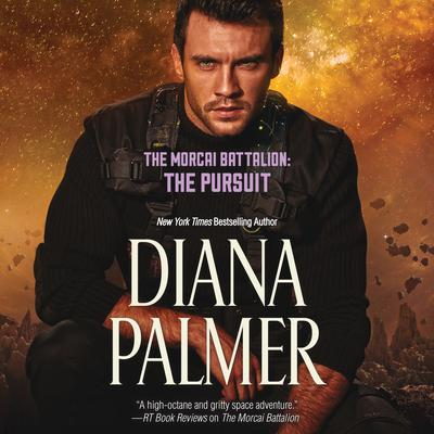 The Morcai Battalion: The Pursuit by Diana Palmer audiobook