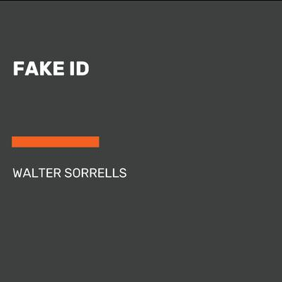 Fake ID by Walter Sorrells audiobook