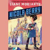 Nicola Berry and the Petrifying Problem with Princess Petronella #1 by  Liane Moriarty audiobook