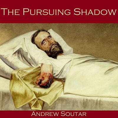 The Pursuing Shadow by Andrew Soutar audiobook