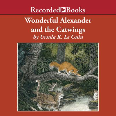Wonderful Alexander and the Catwings by Ursula K. Le Guin audiobook