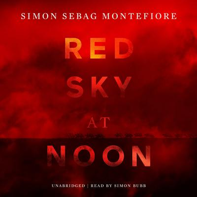 Red Sky at Noon by Simon Sebag Montefiore audiobook