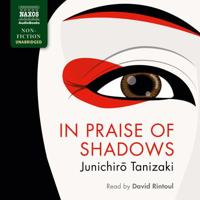 In Praise of Shadows by Junichirō Tanizaki audiobook