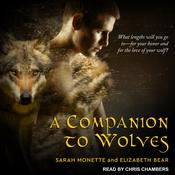 A Companion to Wolves by  Elizabeth Bear audiobook