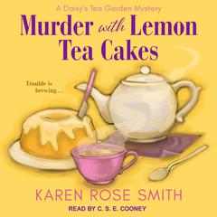 Murder with Lemon Tea Cakes by Karen Rose Smith audiobook