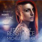 Strain of Resistance by Michelle Bryan