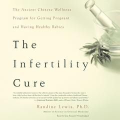 The Infertility Cure by Randine Lewis audiobook