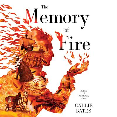 The Memory of Fire by Callie Bates audiobook
