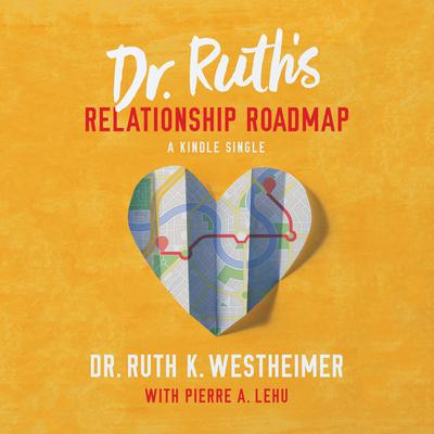 Dr. Ruth's Relationship Roadmap by Ruth K. Westheimer audiobook