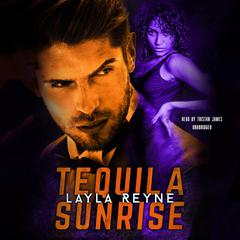 Tequila Sunrise by Layla Reyne audiobook