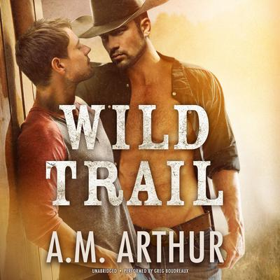 Wild Trail by A. M. Arthur audiobook