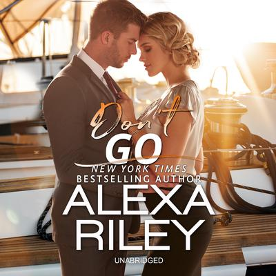 Don't Go by Alexa Riley audiobook