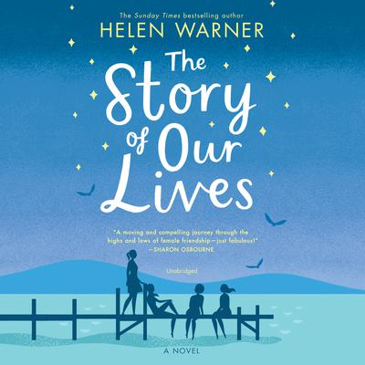 The Story of Our Lives by Helen Warner audiobook
