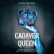 Cadaver & Queen by  Alisa Kwitney audiobook