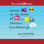 Women on the Verge of a Nervous Breakthrough by  Ruth Pennebaker audiobook