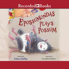 Epossumondas Plays Possum by Coleen Salley audiobook