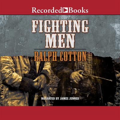 Fighting Men by Ralph Cotton audiobook