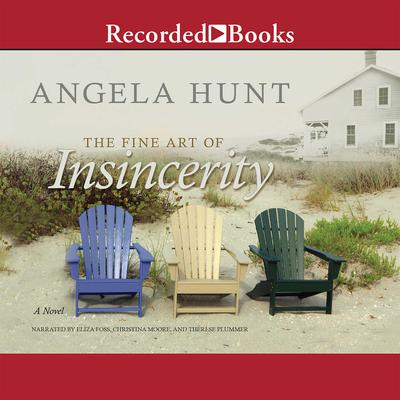 The Fine Art of Insincerity by Angela Hunt audiobook