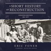 A Short History of Reconstruction, Updated Edition by  Eric Foner audiobook