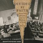 Divided by Faith by Michael O. Emerson, Christian Smith