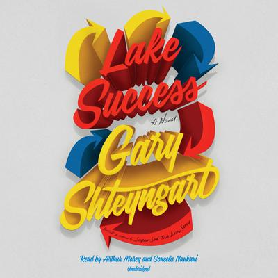 Lake Success by Gary Shteyngart audiobook