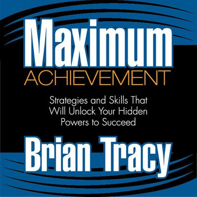 Maximum Achievement by Brian Tracy audiobook
