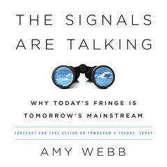 The Signals Are Talking by Amy Webb audiobook