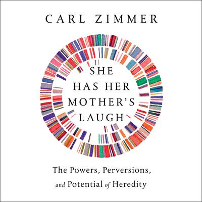 She Has Her Mother's Laugh by Carl Zimmer audiobook