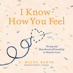 I Know How You Feel by F. Diane Barth audiobook
