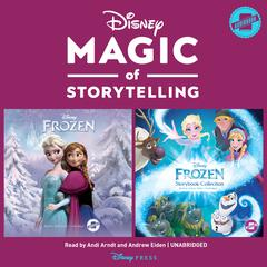 Magic of Storytelling Presents … Disney Frozen Collection by Disney Press audiobook