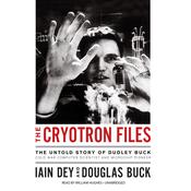 The Cryotron Files by  Iain Dey audiobook