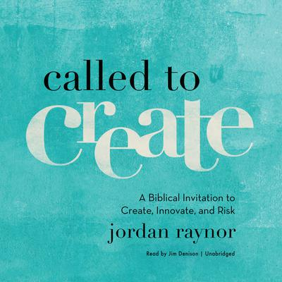 Called to Create by Jordan Raynor audiobook