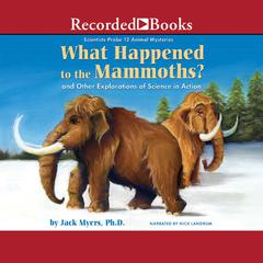 What Happened to the Mammoths? by Jack Myers audiobook