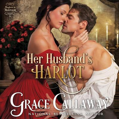 Her Husband's Harlot by Grace Callaway audiobook