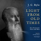 Light from Old Times by  J. C. Ryle audiobook