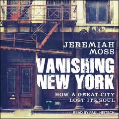 Vanishing New York by Jeremiah Moss audiobook