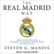 The Real Madrid Way by  Steven G. Mandis audiobook