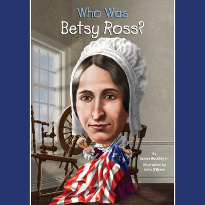 Who Was Betsy Ross? by James Buckley audiobook