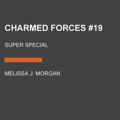 Charmed Forces #19 by Melissa J. Morgan audiobook