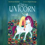 Uni the Unicorn by  Amy  Krouse Rosenthal audiobook